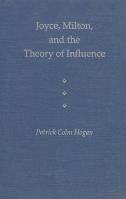 Joyce, Milton, and the Theory of Influence