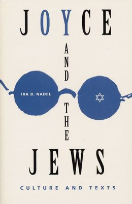 Joyce and the Jews: Culture and Texts