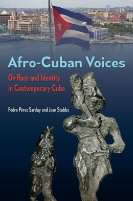 Afro-Cuban Voices: On Race and Identity in Contemporary Cuba
