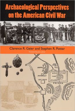 Archaeological Perspectives on the American Civil War