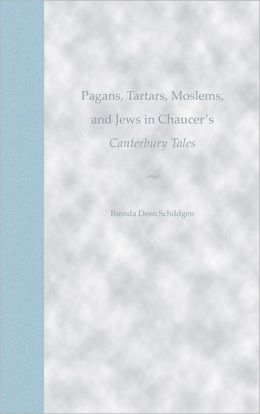 Pagans, Tartars, Moslems, and Jews in Chaucer's Canterbury Tales