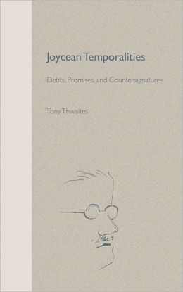 Joycean Temporalities: Debts, Promises, and Countersignatures