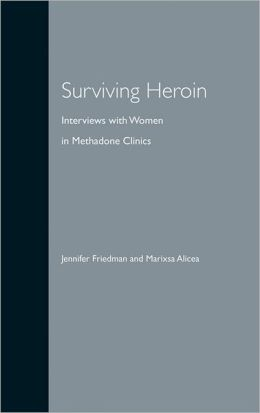 Surviving Heroin: Interviews with Women in Methadone Clinics