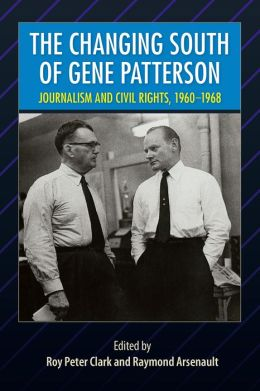 Changing South of Gene Patterson: Journalism, History, and Civil Rights, 1960-1968