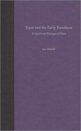 Joyce and the Early Freudians: A Synchronic Dialogue of Texts