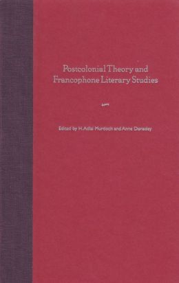 Postcolonial Theory and Francophone Literary Studies