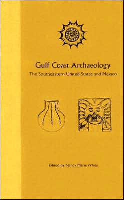 Gulf Coast Archaeology: The Southeastern United States and Mexico
