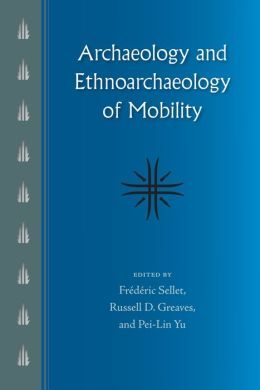 Archaeology and the Ethnoarchaeology of Mobility