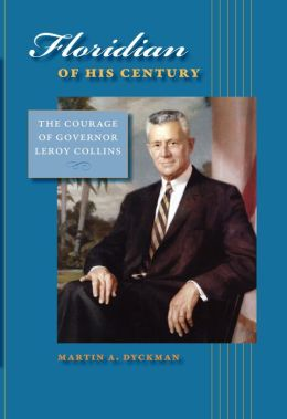 Floridian of His Century: The Courage of Governor LeRoy Collins