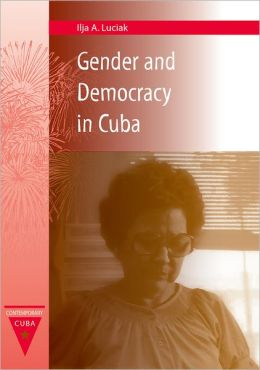 Gender and Democracy in Cuba