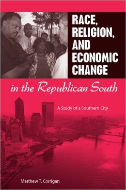 Race, Religion, and Economic Change in the Republican South: A Study of a Southern City