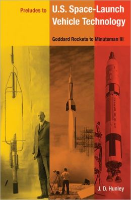 Preludes to U.S. Space Launch Vehicle Technology: Goddard's Rockets to Minuteman III
