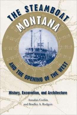 Steamboat Montana and the Opening of the West: History, Excavation, and Architecture