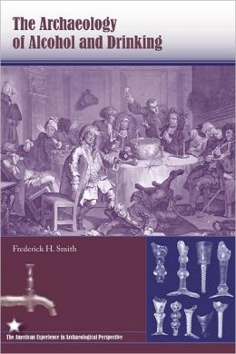 The Archaeology of Alcohol and Drinking