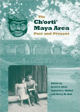 The Ch'orti' Maya Area: Past and Present