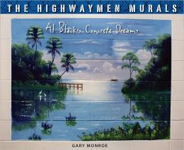 The Highwaymen Murals: Al Black's Concrete Dreams
