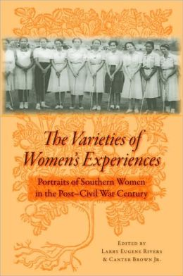 The Varieties of Women's Experiences: Portraits of Southern Women in the Post-Civil War Century