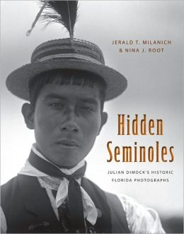Hidden Seminoles: Julian Dimock's Historic Florida Photographs