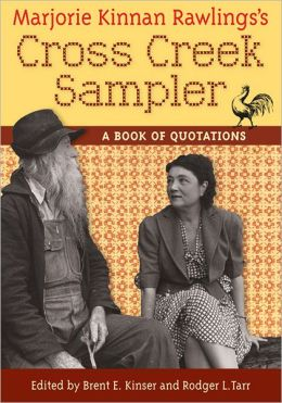 Marjorie Kinnan Rawlings's Cross Creek Sampler: A Book of Quotations