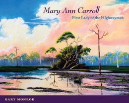 Mary Ann Carroll: First Lady of the Highwaymen