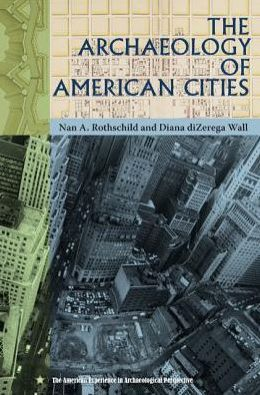 The Archaeology of American Cities