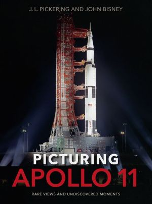 Book Picturing Apollo 11: Rare Views and Undiscovered Moments