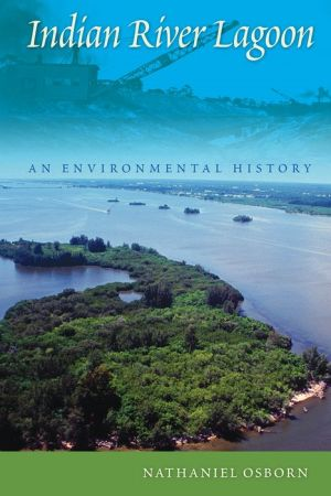 Indian River Lagoon: An Environmental History