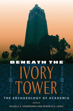 Beneath the Ivory Tower: The Archaeology of Academia