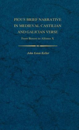 Pious Brief Narrative in Medieval Castilian and Galician Verse: From Berceo to Alfonso X