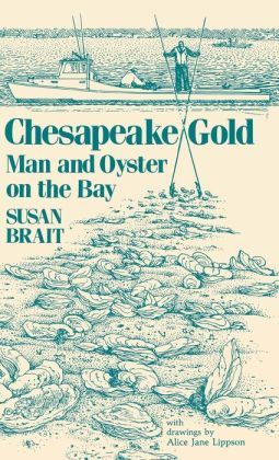 Chesapeake Gold: Man and Oyster on the Bay