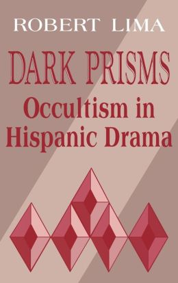 Dark Prisms: Occultism in Hispanic Drama