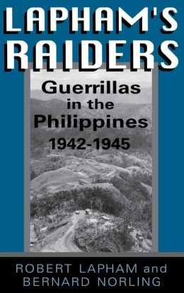 Lapham's Raiders: Guerrillas in the Philippines, 1942-1945