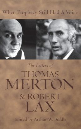 When Prophecy Still Had a Voice: The Letters of Thomas Merton and Robert Lax