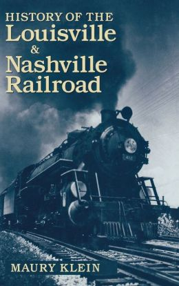 History of the Louisville & Nashville Railroad