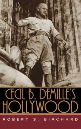 Cecil B. DeMille's Hollywood