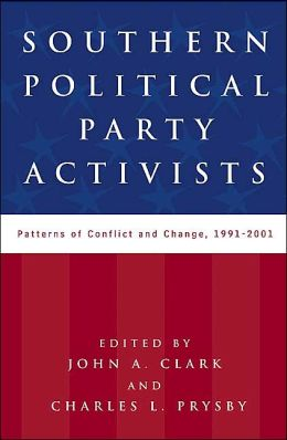 Southern Political Party Activists: Patterns of Conflict and Change, 1991-2001