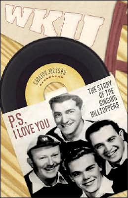 P.S. I Love You: The Story of the Singing Hilltoppers