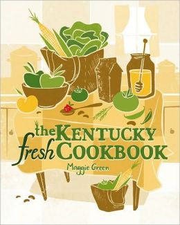 The Kentucky Fresh Cookbook