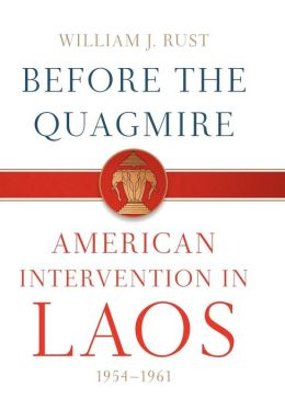 Before the Quagmire: American Intervention in Laos, 1954-1961