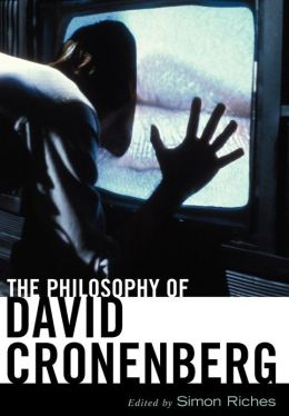 The Philosophy of David Cronenberg