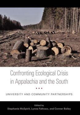 Confronting Ecological Crisis in Appalachia and the South: University and Community Partnerships
