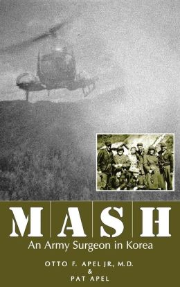 MASH: An Army Surgeon in Korea