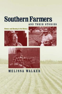 Southern Farmers and Their Stories: Memory and Meaning in Oral History