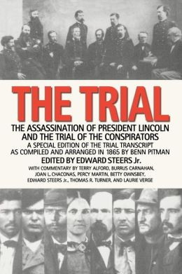 The Trial: The Assassination of President Lincoln and the Trial of the Conspirators
