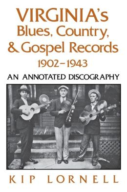 Virginia's Blues, Country, and Gospel Records, 1902-1943: An Annotated Discography