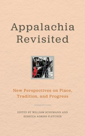Appalachia Revisited: New Perspectives on Place, Tradition, and Progress