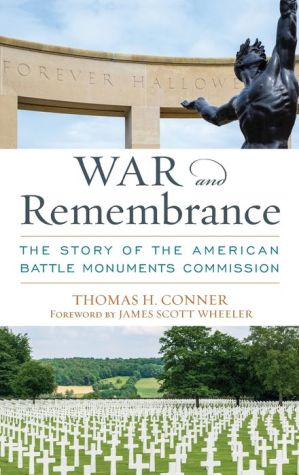 War and Remembrance: The Story of the American Battle Monuments Commission