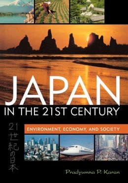 Japan in the 21st Century: Environment, Economy, and Society