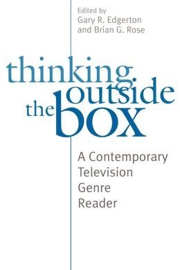 Thinking Outside the Box: A Contemporary Television Genre Reader