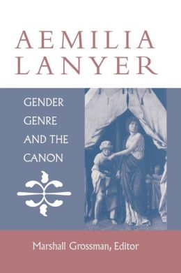 Aemilia Lanyer: Gender, Genre, and the Canon